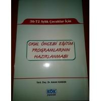 36-72 Aylık Çocuklar İçin Okul Öncesi Eğitim Programlarının Hazırlanması